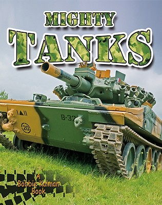 Mighty Tanks By Challen, Paul